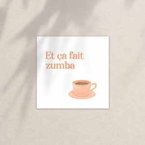 "Carte ""Et ça fait zumba cafew"""
